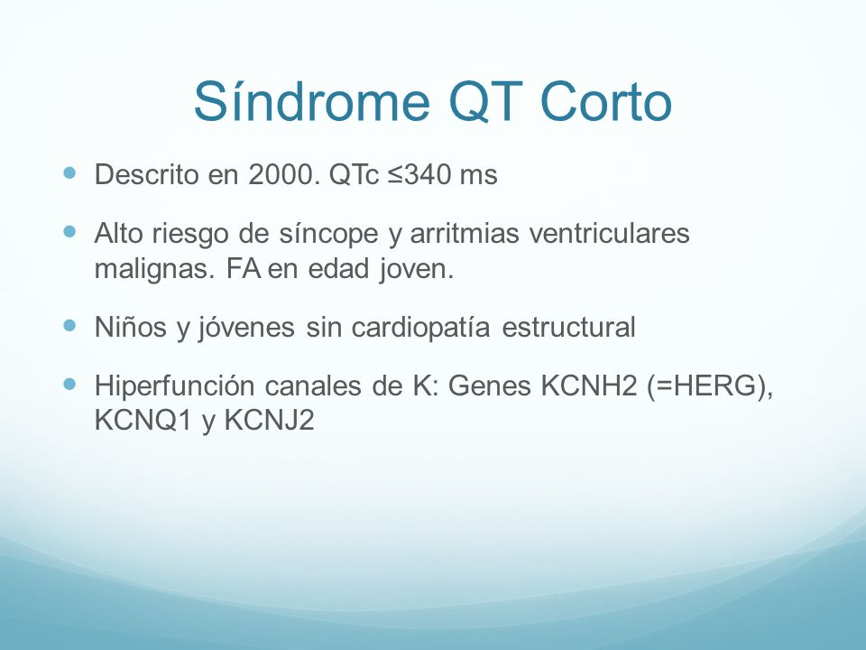 Síndrome QT Corto Descrito en 2000. QTc ≤340 ms