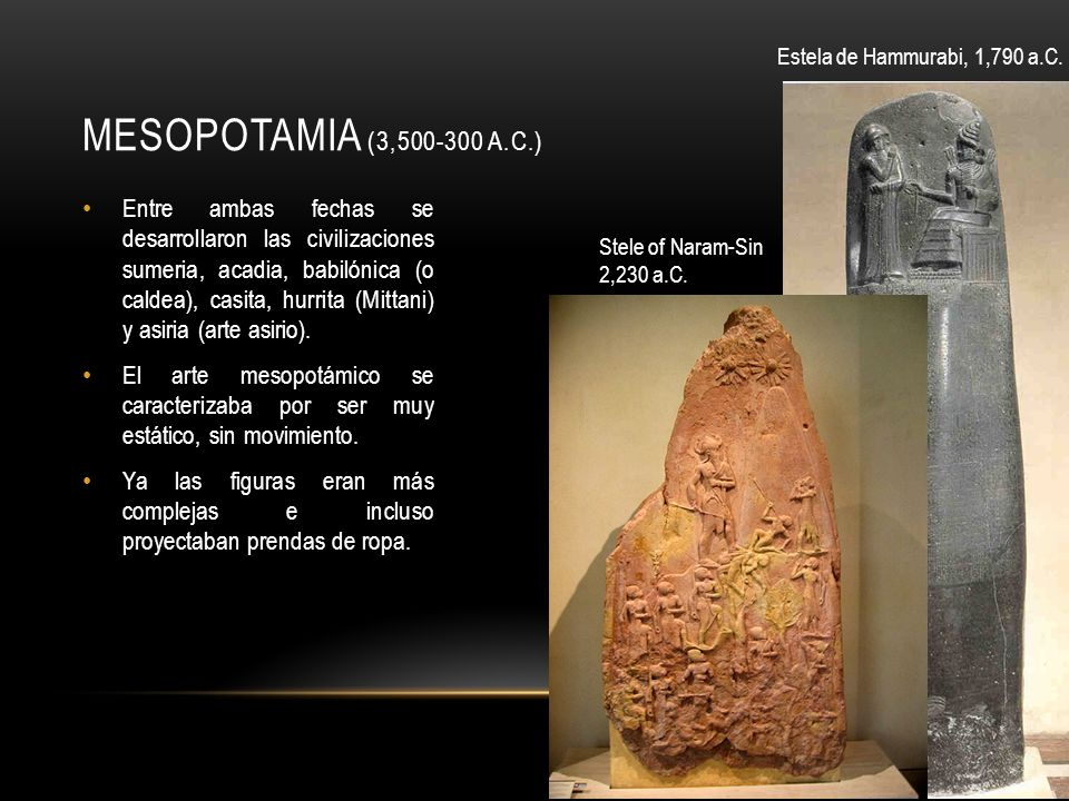 Mesopotamia (3,500-300 a.C.) Estela de Hammurabi, 1,790 a.C.