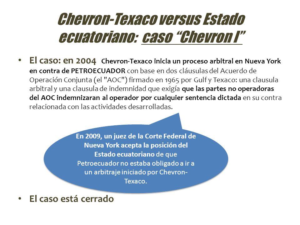 Chevron-Texaco versus Estado ecuatoriano: caso Chevron I