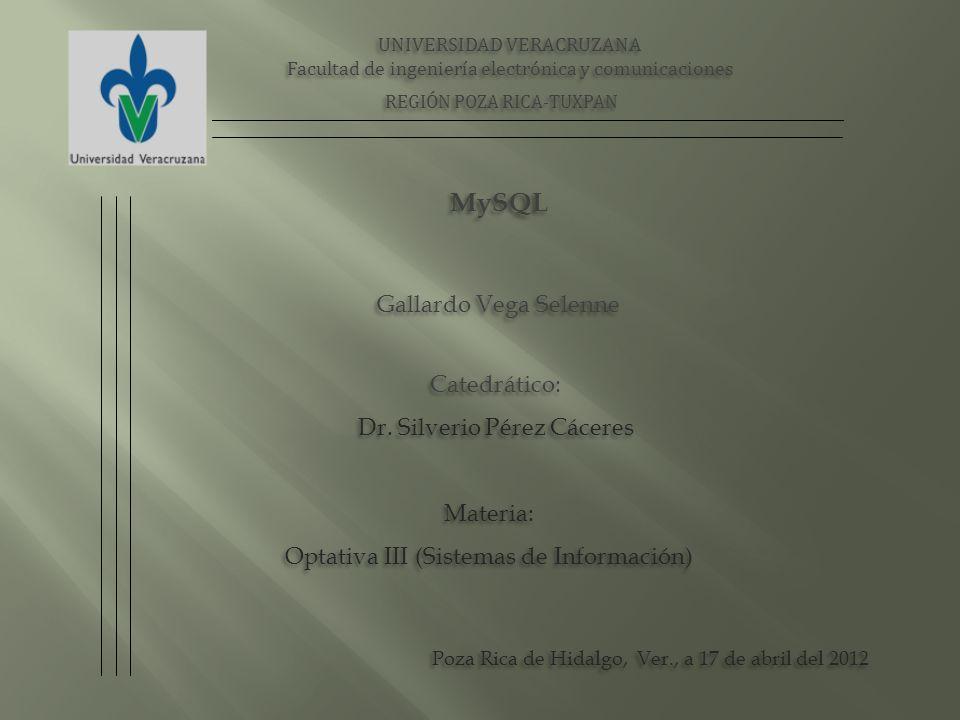 MySQL Catedrático: Dr. Silverio Pérez Cáceres Materia: