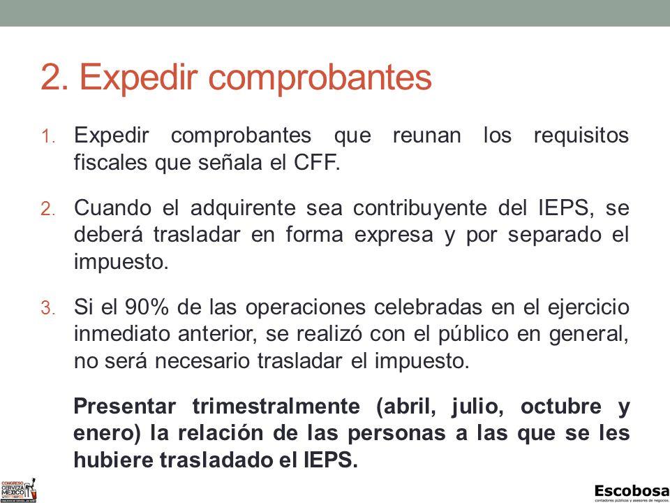 2. Expedir comprobantes Expedir comprobantes que reunan los requisitos fiscales que señala el CFF.