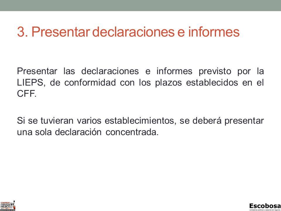 3. Presentar declaraciones e informes