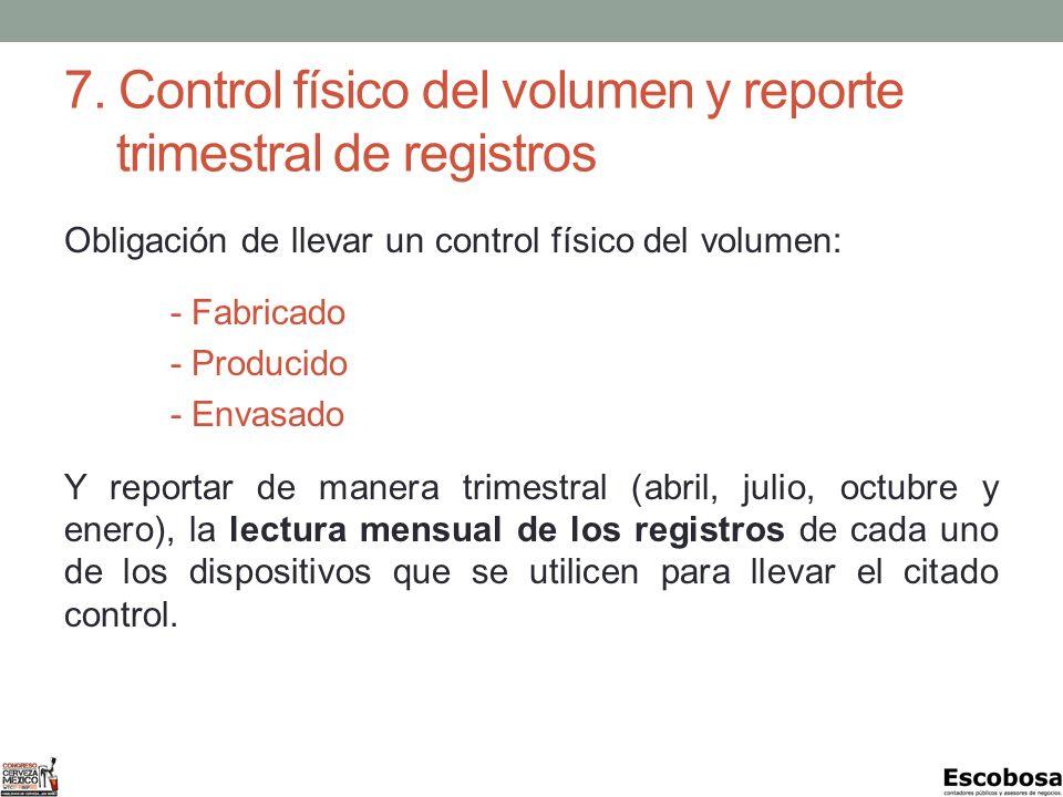 7. Control físico del volumen y reporte trimestral de registros