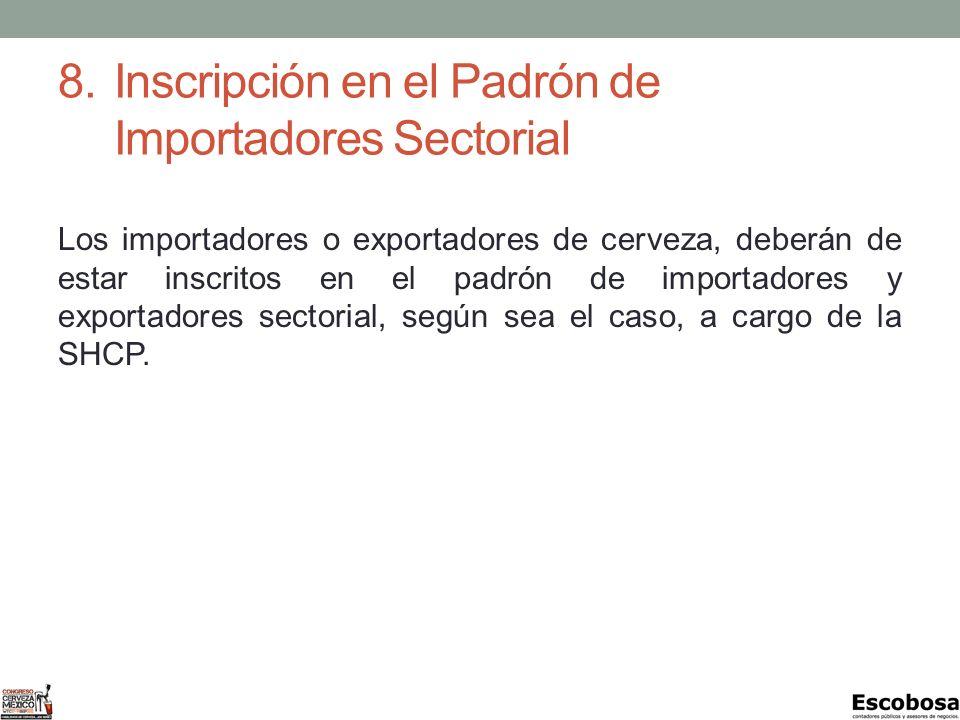 8. Inscripción en el Padrón de Importadores Sectorial