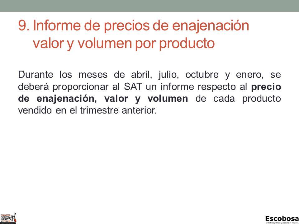 9. Informe de precios de enajenación valor y volumen por producto