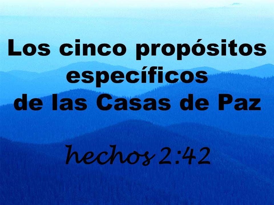 Los cinco propósitos específicos de las Casas de Paz hechos 2:42