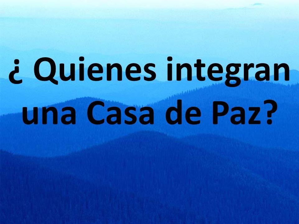 ¿ Quienes integran una Casa de Paz