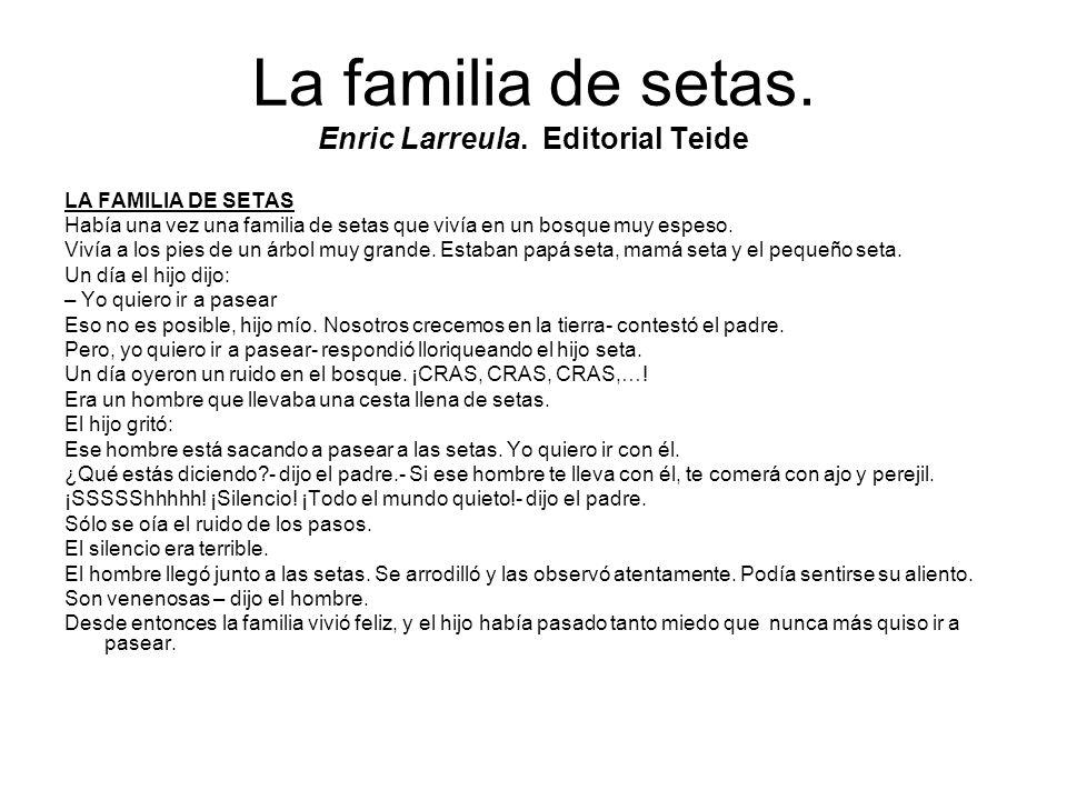 La familia de setas. Enric Larreula. Editorial Teide