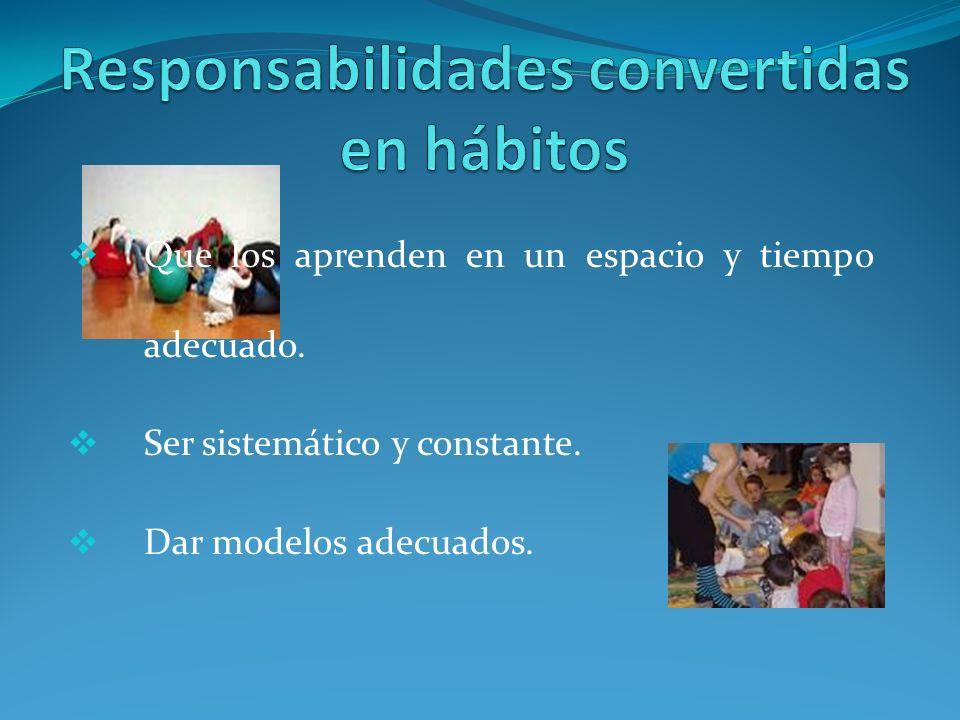 Responsabilidades convertidas en hábitos