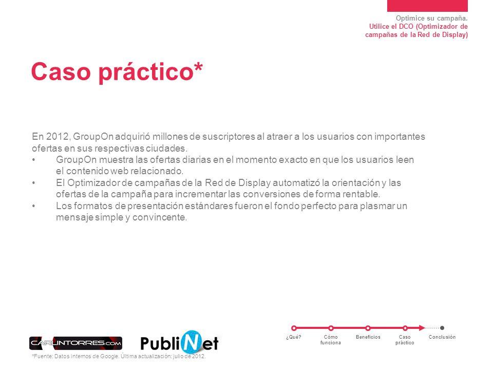 Caso práctico* En 2012, GroupOn adquirió millones de suscriptores al atraer a los usuarios con importantes ofertas en sus respectivas ciudades.