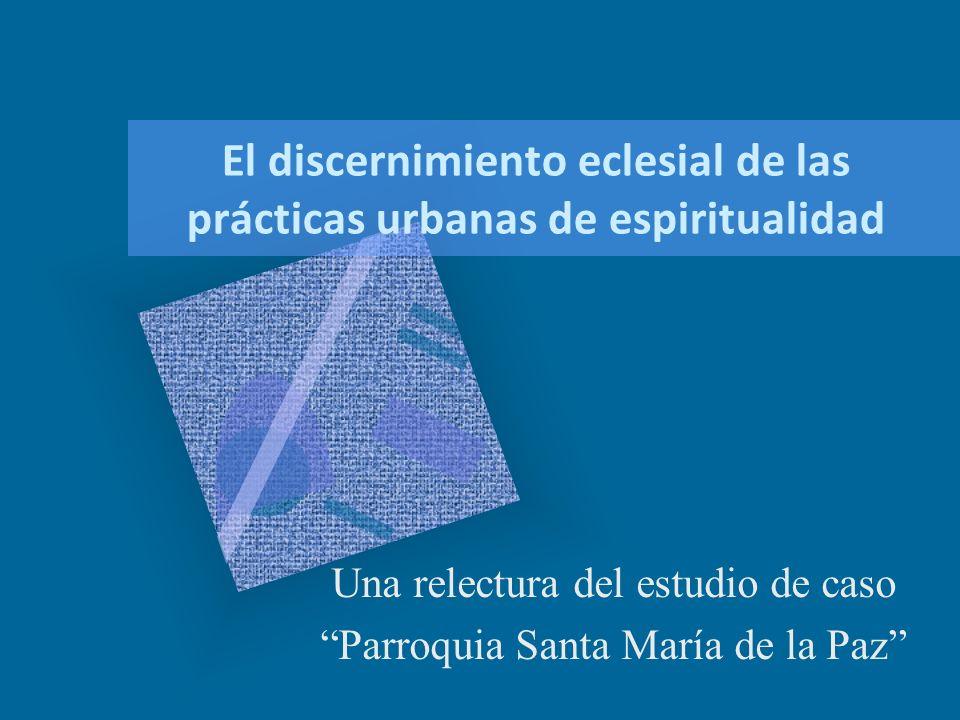 El discernimiento eclesial de las prácticas urbanas de espiritualidad
