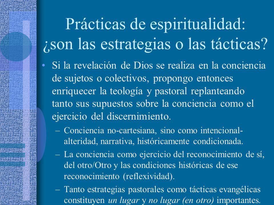 Prácticas de espiritualidad: ¿son las estrategias o las tácticas