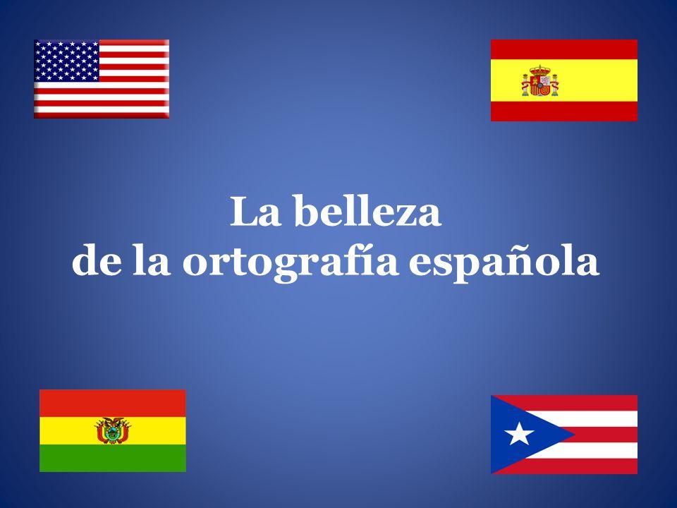 La belleza de la ortografía española