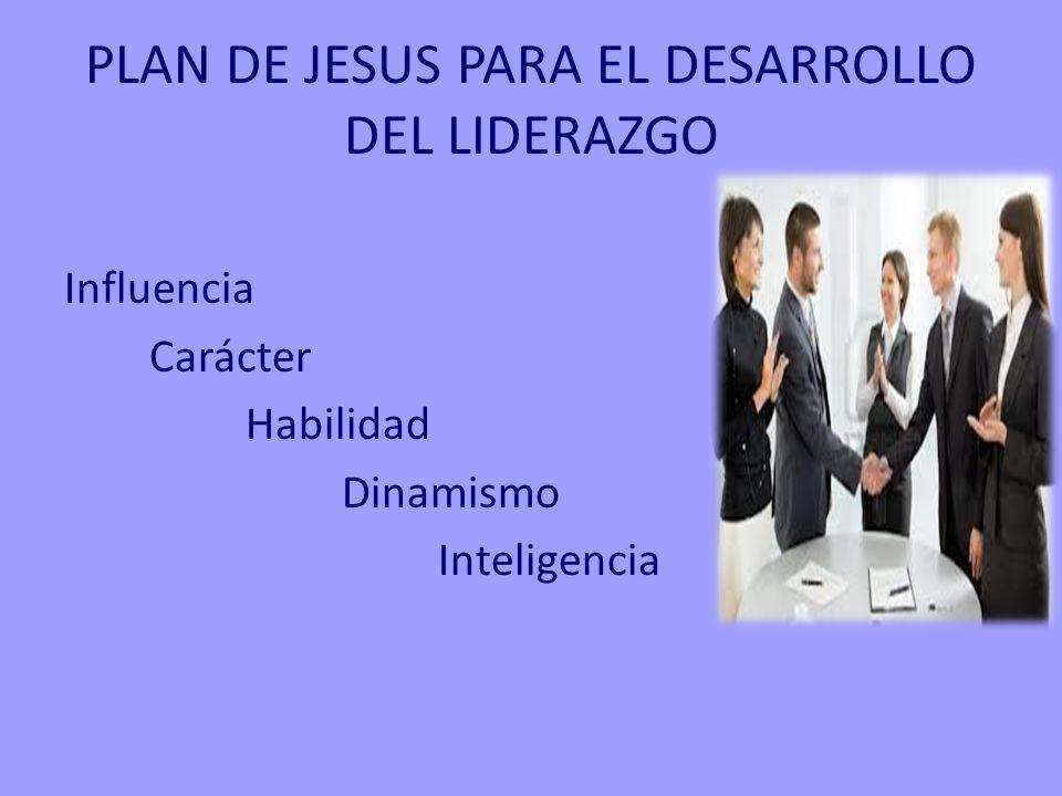 PLAN DE JESUS PARA EL DESARROLLO DEL LIDERAZGO