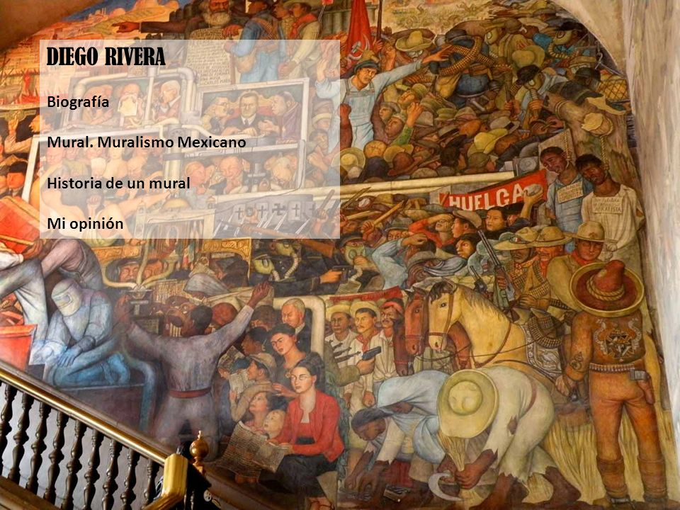 DIEGO RIVERA Biografía Mural. Muralismo Mexicano Historia de un mural
