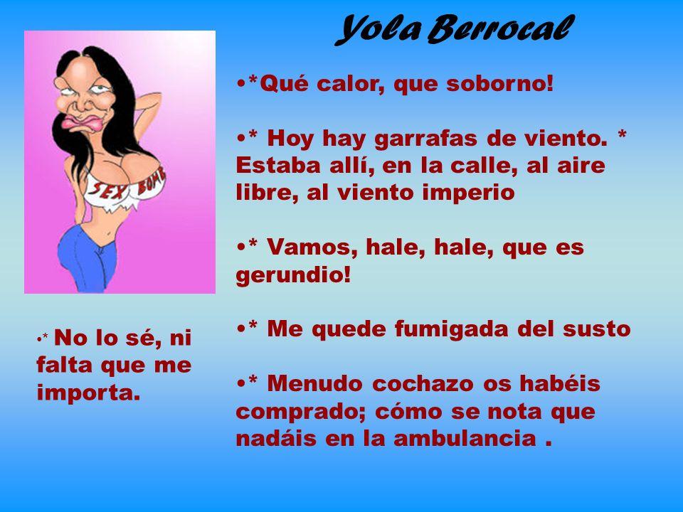 Yola Berrocal *Qué calor, que soborno!