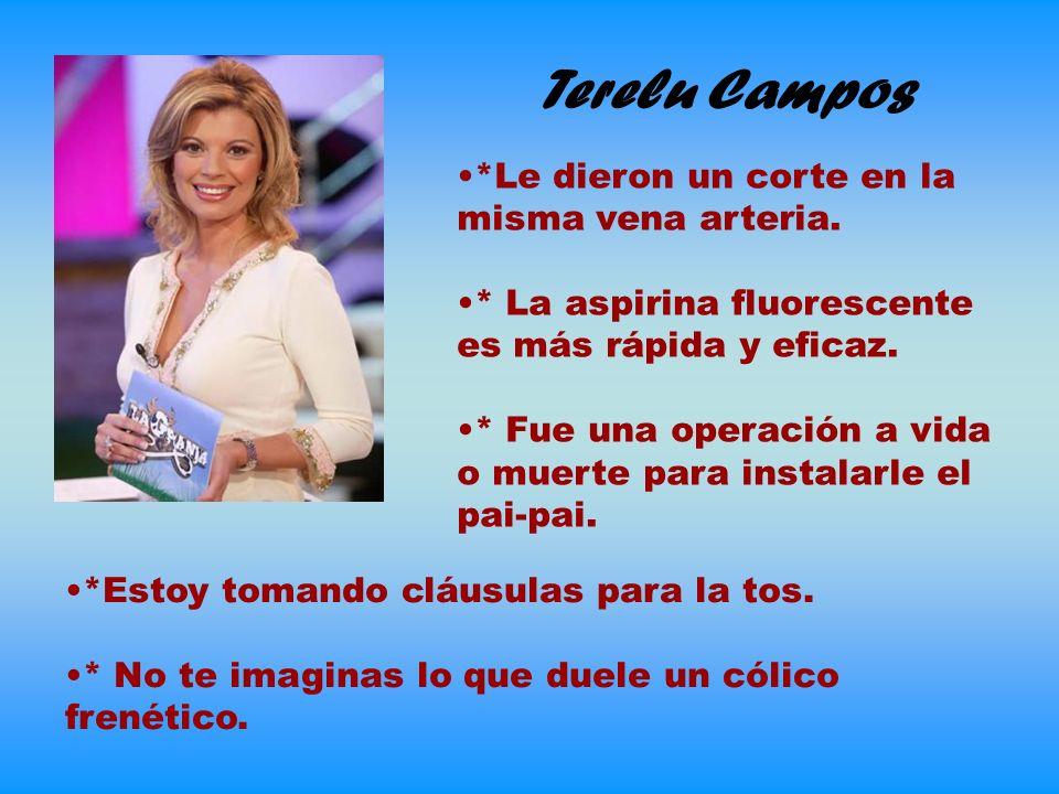 Terelu Campos *Le dieron un corte en la misma vena arteria.