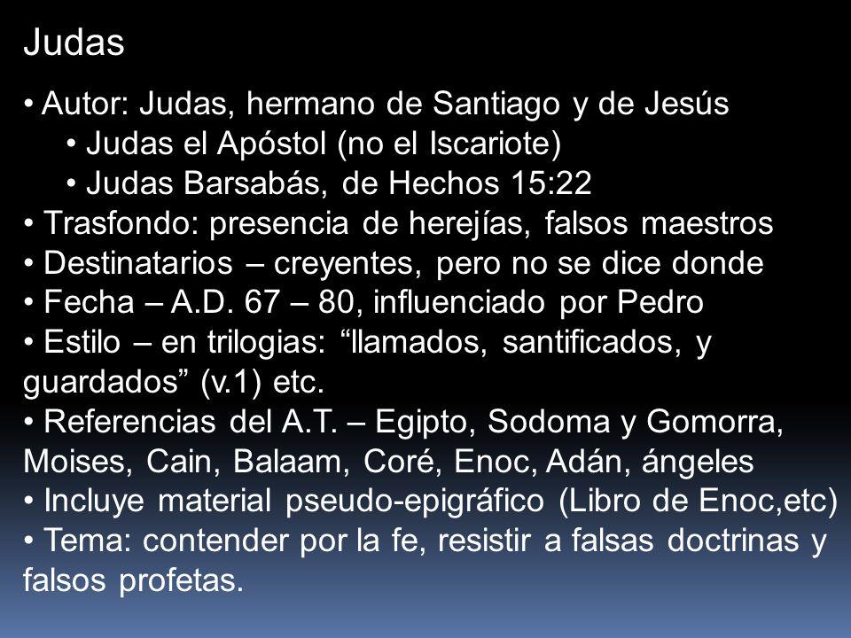 Judas Autor: Judas, hermano de Santiago y de Jesús