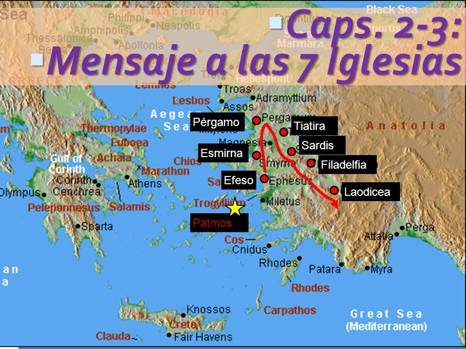 Caps. 2-3: Mensaje a las 7 Iglesias Pérgamo Tiatira Sardis Esmirna