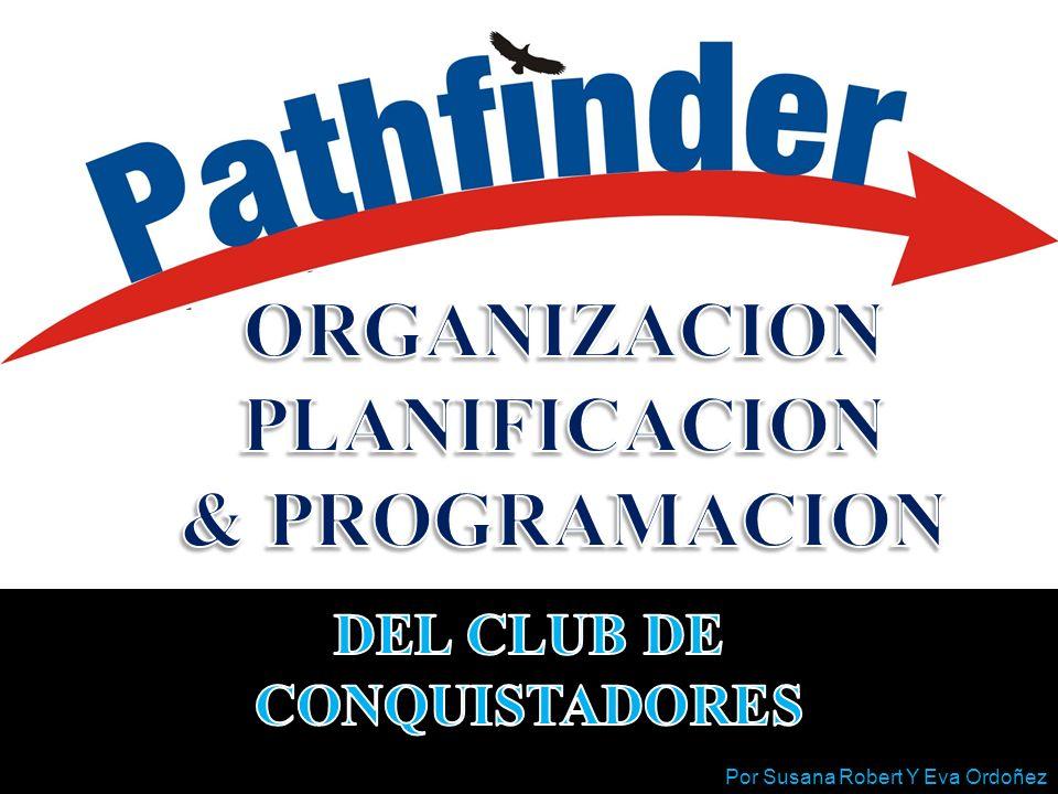 ORGANIZACION PLANIFICACION DEL CLUB DE CONQUISTADORES