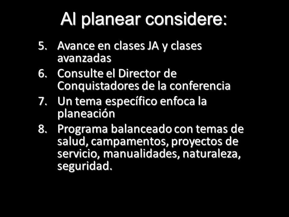 Al planear considere: Avance en clases JA y clases avanzadas
