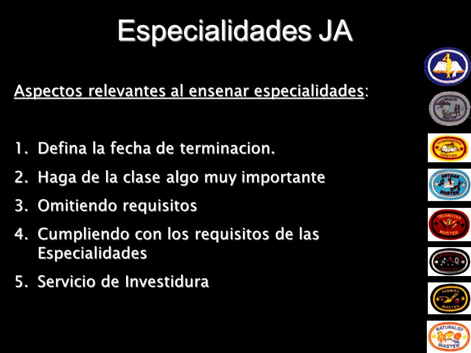 Especialidades JA Aspectos relevantes al ensenar especialidades: