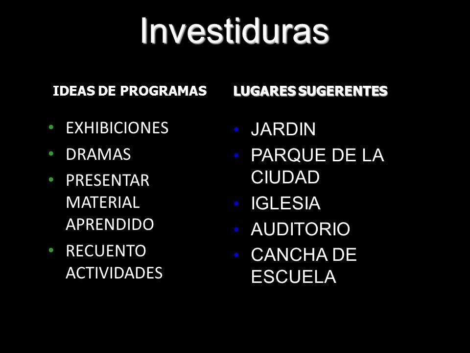 Investiduras EXHIBICIONES JARDIN DRAMAS PARQUE DE LA CIUDAD