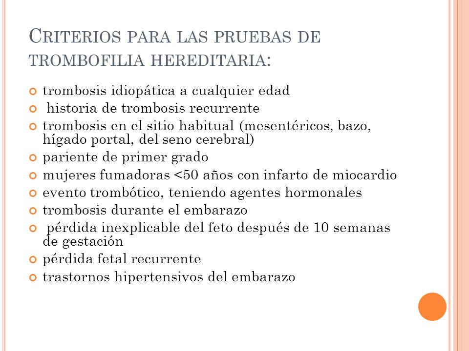 Criterios para las pruebas de trombofilia hereditaria: