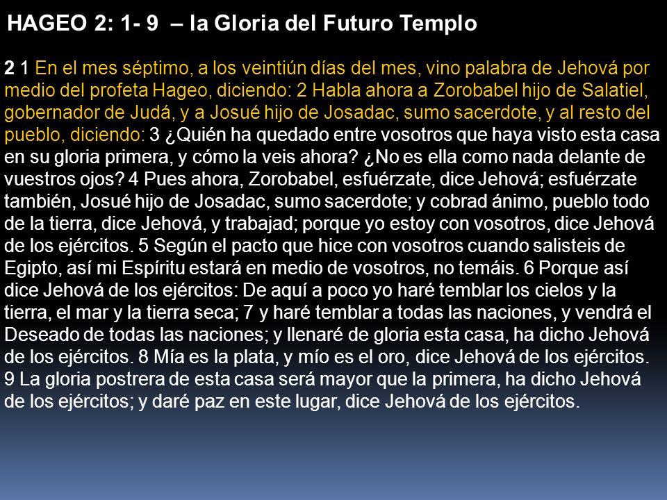 HAGEO 2: 1- 9 – la Gloria del Futuro Templo