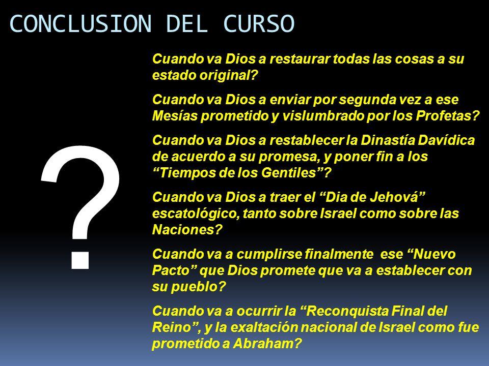 CONCLUSION DEL CURSO Cuando va Dios a restaurar todas las cosas a su estado original