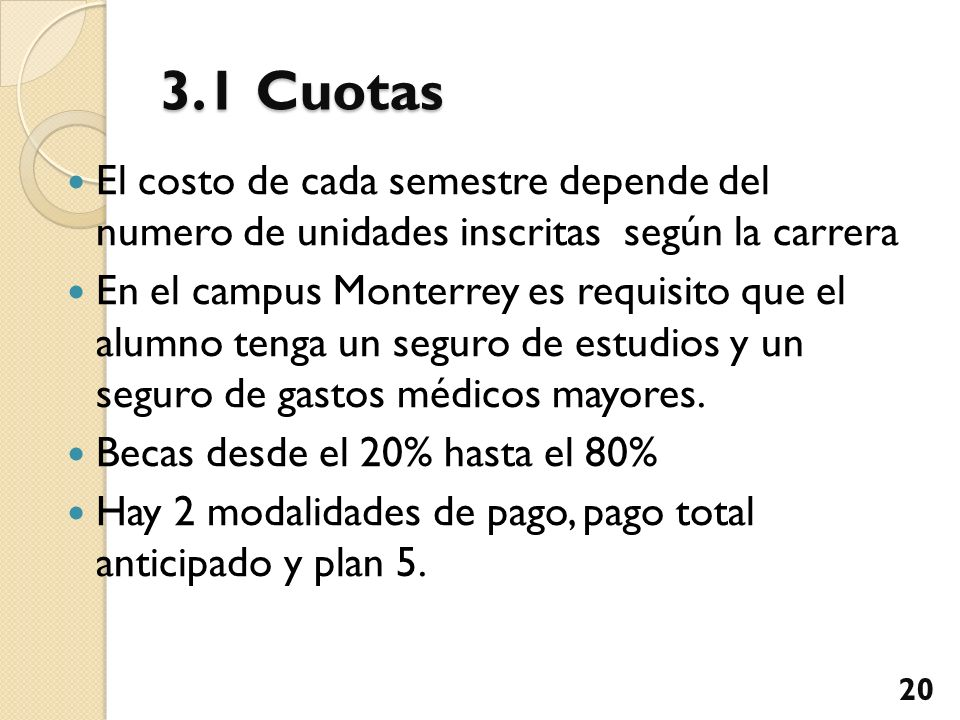 3.1 Cuotas El costo de cada semestre depende del numero de unidades inscritas según la carrera.
