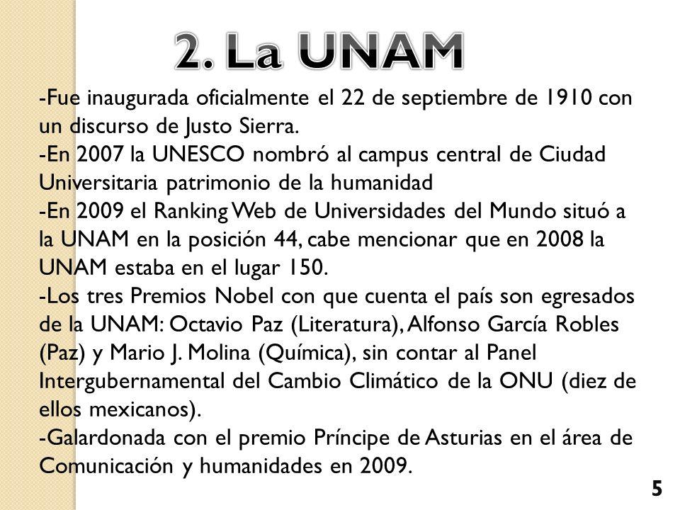 2. La UNAM -Fue inaugurada oficialmente el 22 de septiembre de 1910 con un discurso de Justo Sierra.