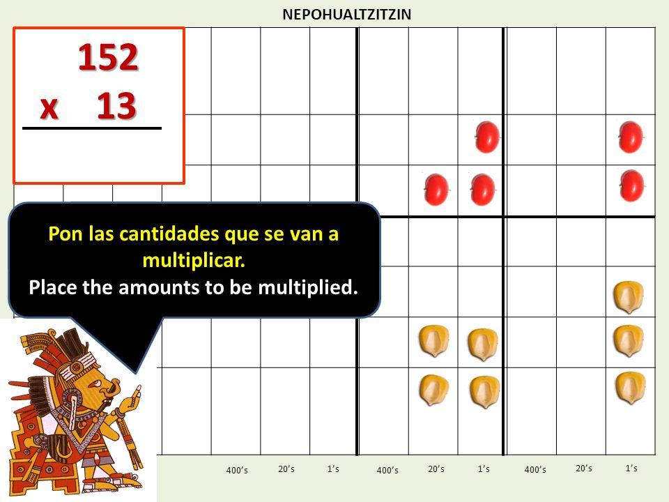 152 x 13 Pon las cantidades que se van a multiplicar.