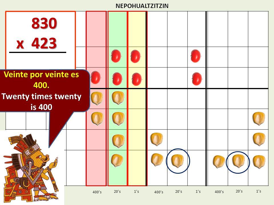 830 x 423 Veinte por veinte es 400. Twenty times twenty is 400