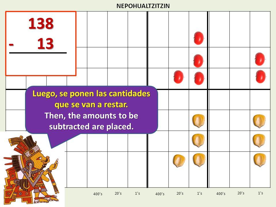 138 - 13 Luego, se ponen las cantidades que se van a restar.