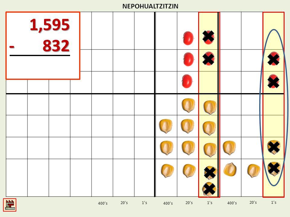 1,595 - 832 NEPOHUALTZITZIN 1's 1's 400's 400's 20's 400's 20's 20's