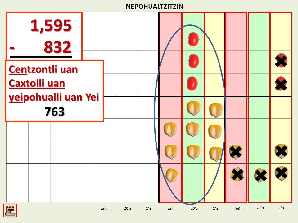 1,595 - 832 763 Centzontli uan Caxtolli uan yeipohualli uan Yei