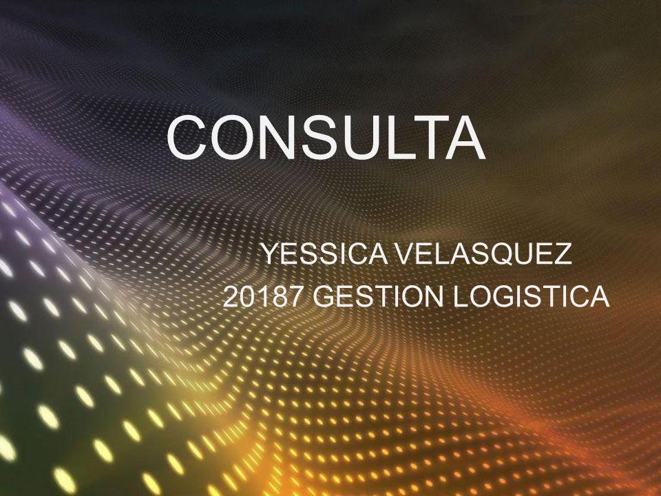 YESSICA VELASQUEZ 20187 GESTION LOGISTICA