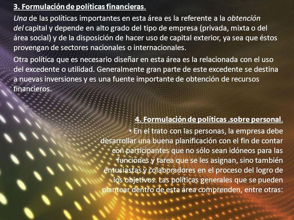 3. Formulación de políticas financieras.