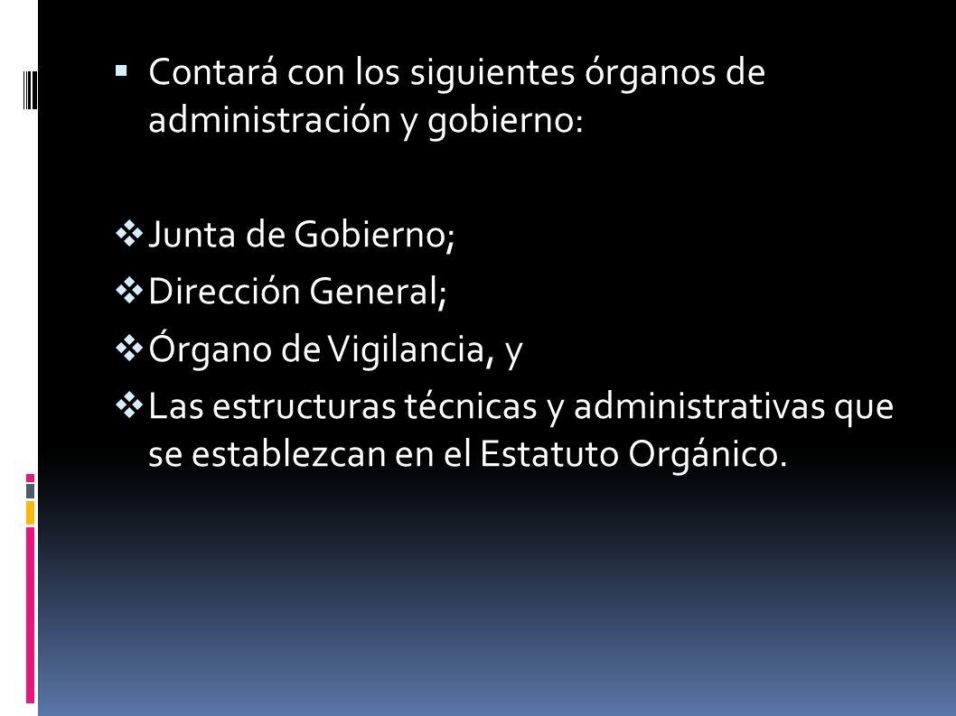 Contará con los siguientes órganos de administración y gobierno: