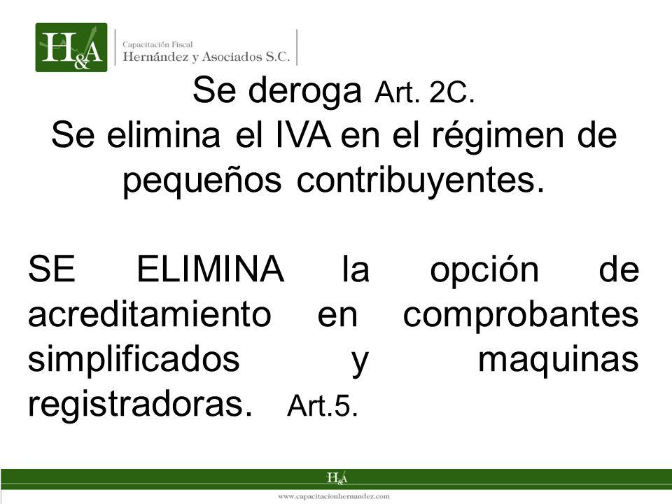 Se elimina el IVA en el régimen de pequeños contribuyentes.