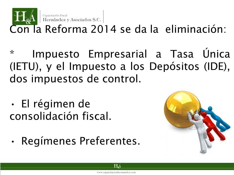 Con la Reforma 2014 se da la eliminación: