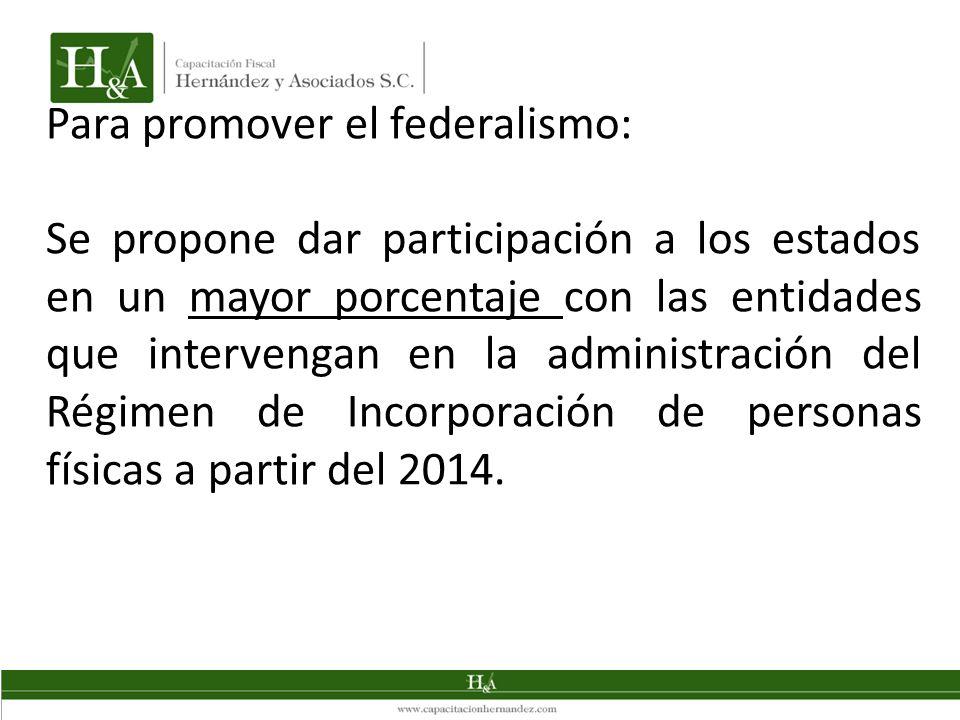 Para promover el federalismo: