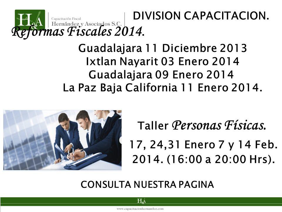 Reformas Fiscales 2014. 17, 24,31 Enero 7 y 14 Feb.
