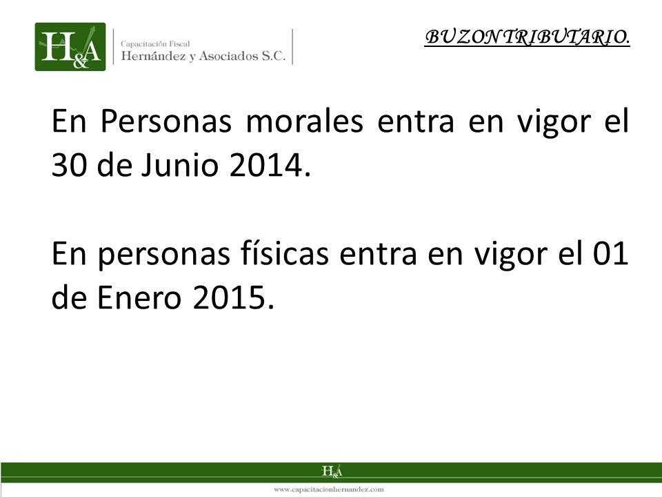 En Personas morales entra en vigor el 30 de Junio 2014.