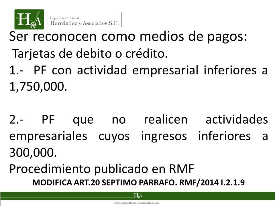 MODIFICA ART.20 SEPTIMO PARRAFO. RMF/2014 I.2.1.9