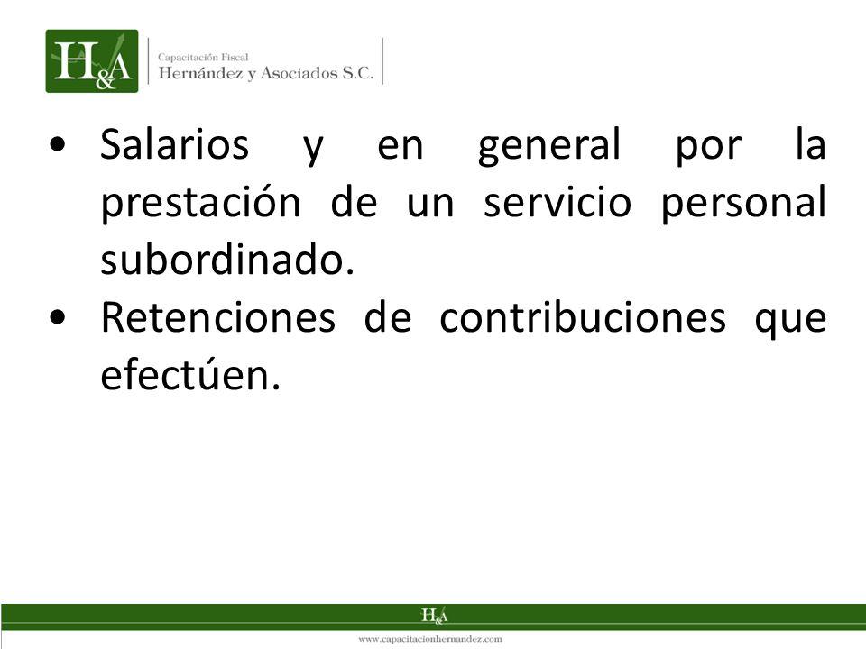 Salarios y en general por la prestación de un servicio personal subordinado.