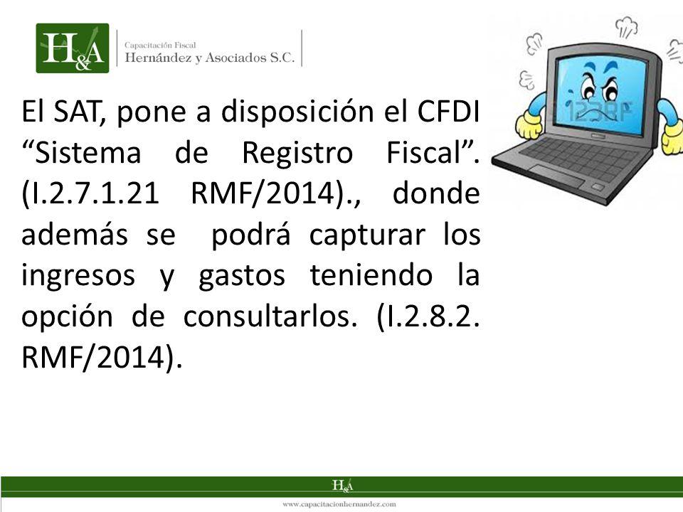 El SAT, pone a disposición el CFDI Sistema de Registro Fiscal . (I. 2