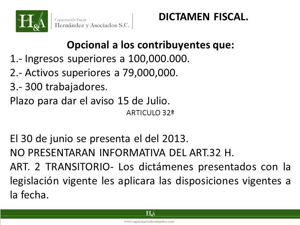 Opcional a los contribuyentes que: