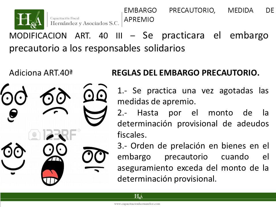Adiciona ART.40ª REGLAS DEL EMBARGO PRECAUTORIO.